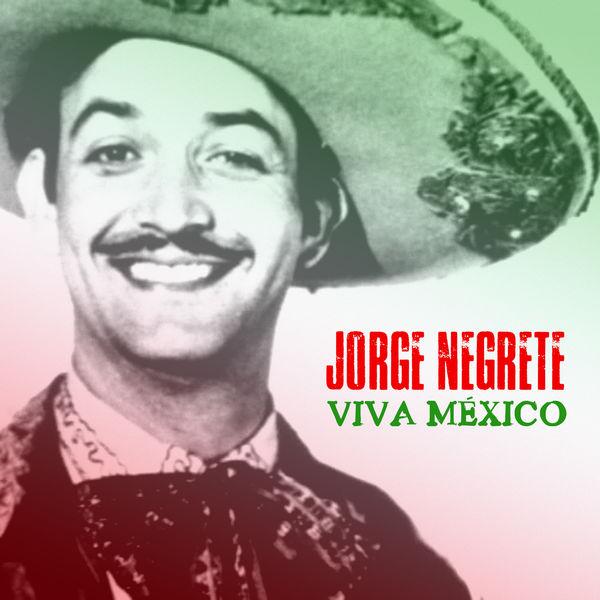 Jorge Negrete - Viva México (Remastered)