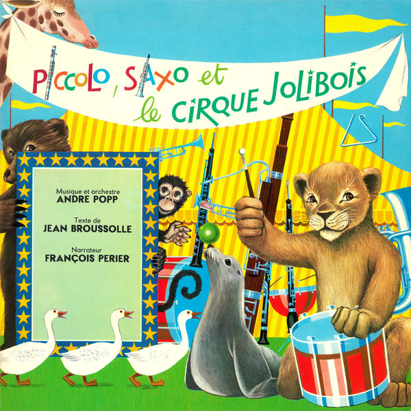 André Popp - Piccolo, Saxo et le cirque Jolibois