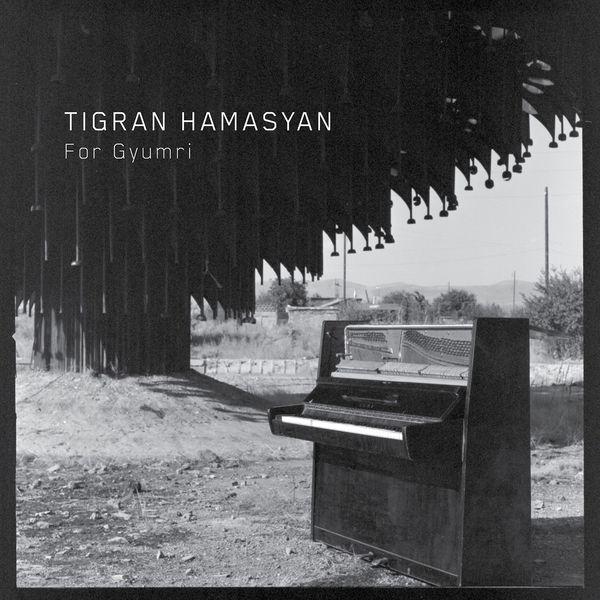Tigran Hamasyan - For Gyumri