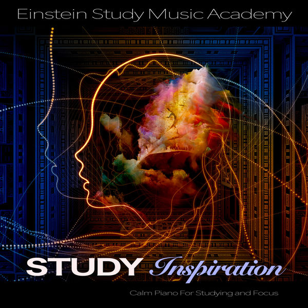 Einstein Study Music Academy - Study Inspiration: Calm Piano For Studying and Focus