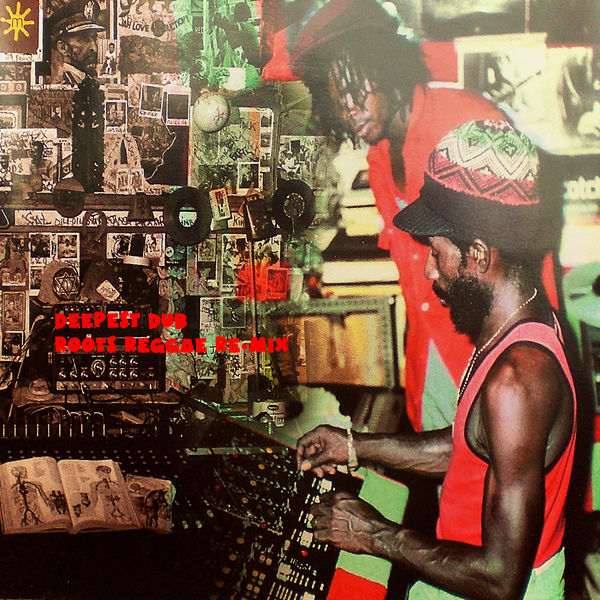 Deepest Dub Re-Mix (Roots Reggae Re-Mix) | Lee Scratch Perry