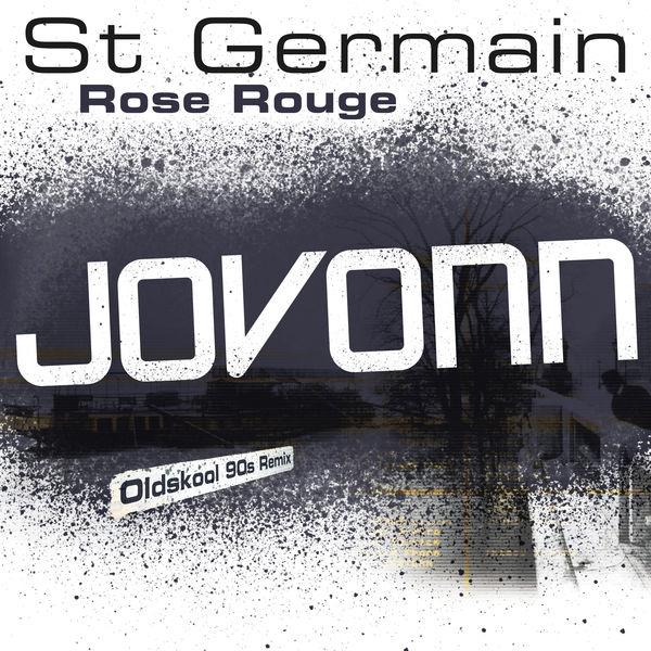 St Germain - Rose rouge (Jovonn Oldskool 90s Remix)
