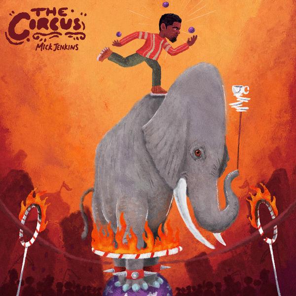 Mick Jenkins - The Circus