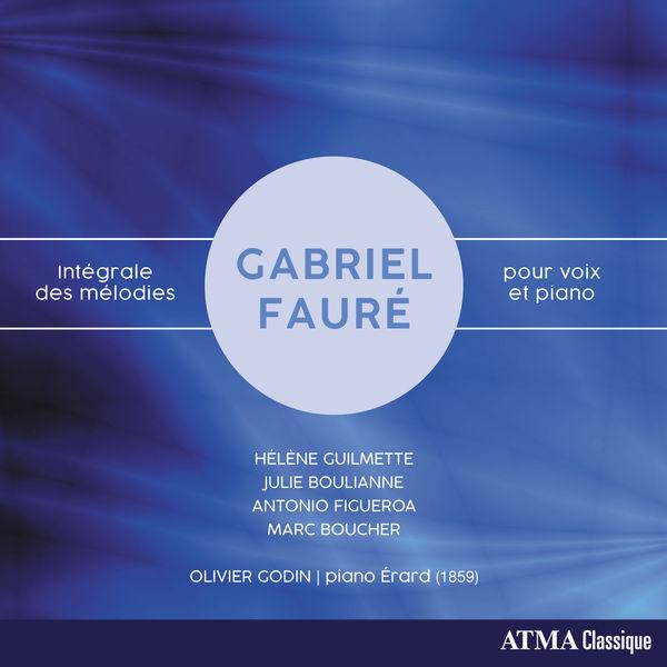 Hélène Guilmette - Fauré: Complete Songs for Voice & Piano