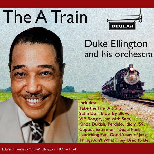 Duke Ellington - The A Train