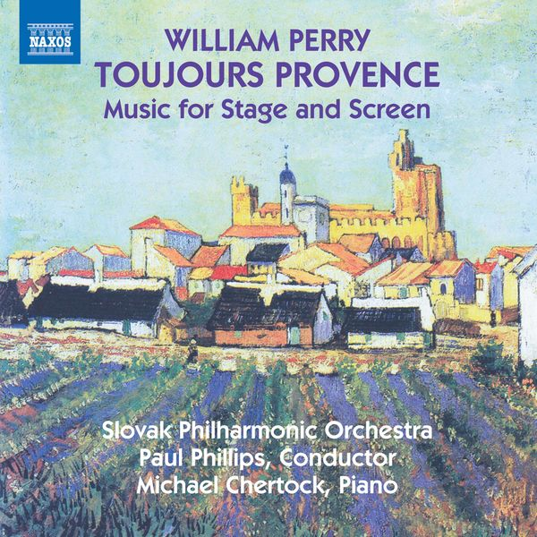 Michael Chertock - William Perry: Toujours Provence & Other Music for Stage and Screen