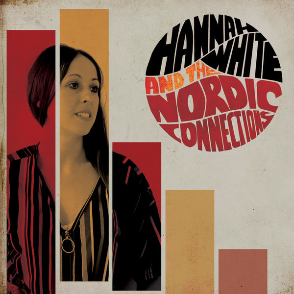 Hannah White - Hannah White and The Nordic Connections