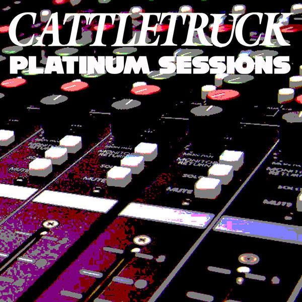 Cattletruck - Platinum Sessions