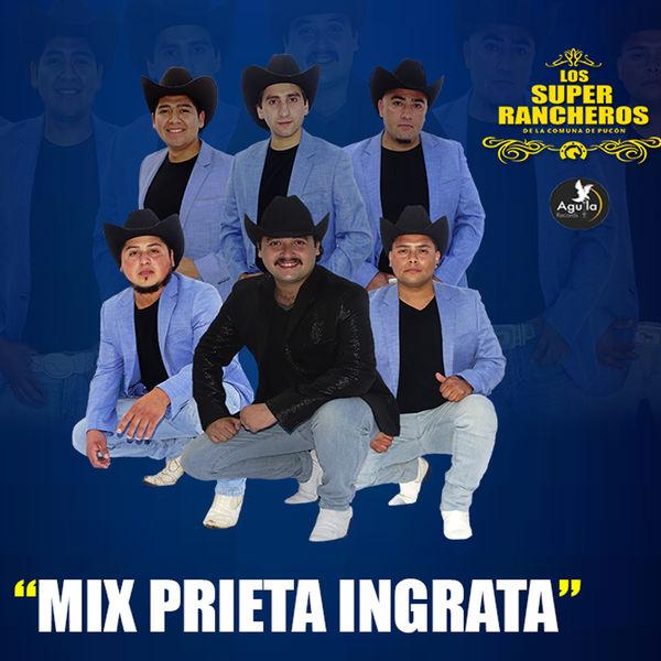 LOS SUPER RANCHEROS - Mix Prieta Ingrata
