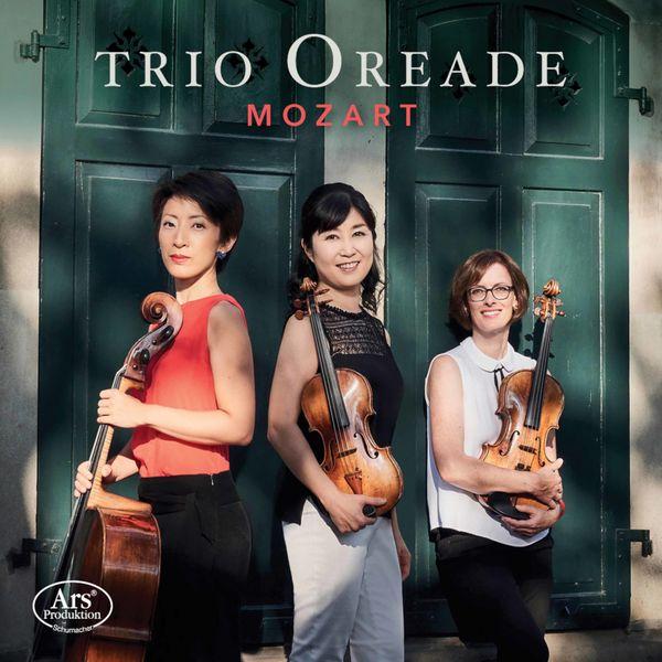 Trio Oreade - Mozart: Divertimento in E-Flat Major, K. 563 & String Trio in G Major, K. Anh. 66