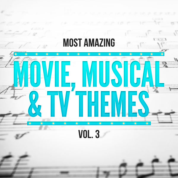 Orlando Pops Orchestra - Most Amazing Movie, Musical & TV Themes, Vol. 3
