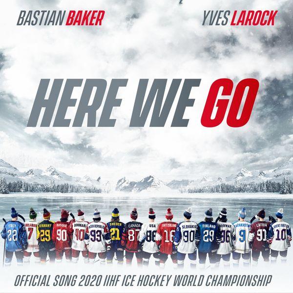 Yves Larock - Here We Go (Official Song 2020 IIHF Ice Hockey World Championship)