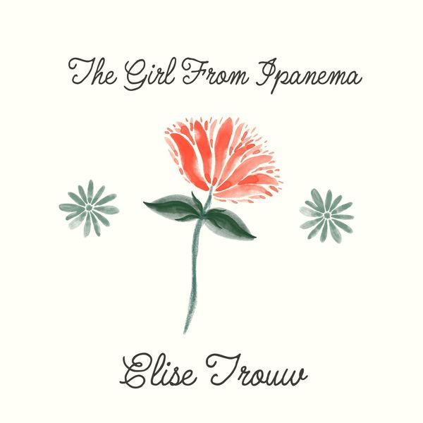 Elise Trouw - The Girl from Ipanema