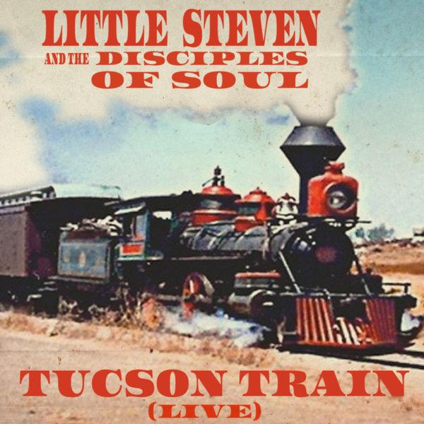 Little Steven - Tucson Train