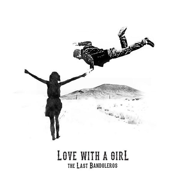 The Last Bandoleros - Love With a Girl