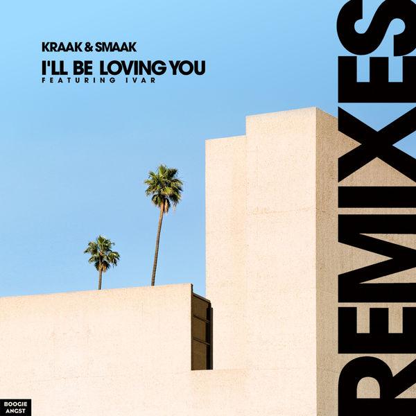 Kraak & Smaak - I'll Be Loving You