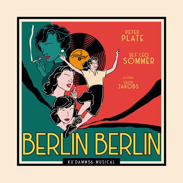 """Peter Plate - Berlin, Berlin (feat. David Jakobs) [From """"Ku'damm 56: Das Musical""""]"""