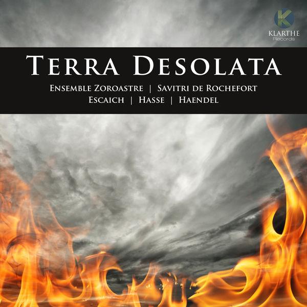 Ensemble Zoroastre - Escaich, Hasse & Haendel: Terra Desolata