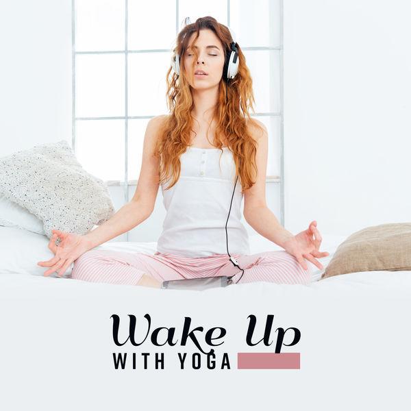 Healing Yoga Meditation Music Consort - Wake Up with Yoga: Music for Morning Exercises and Meditation