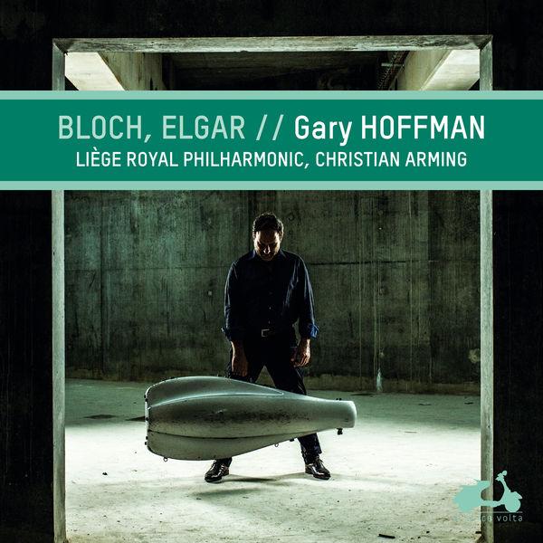 Gary Hoffman - Bloch & Elgar :  Cello Works