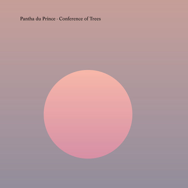 Pantha Du Prince - Conference of Trees