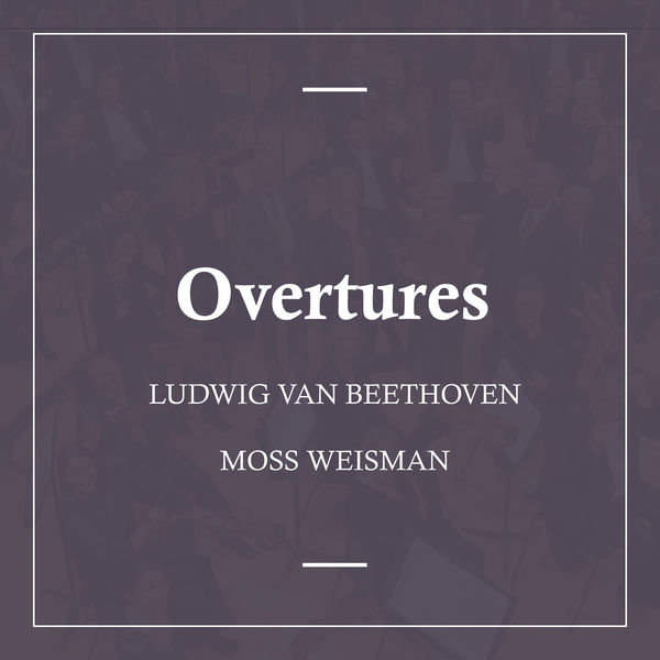 l'Orchestra Filarmonica di Moss Weisman - Beethoven: Overtures
