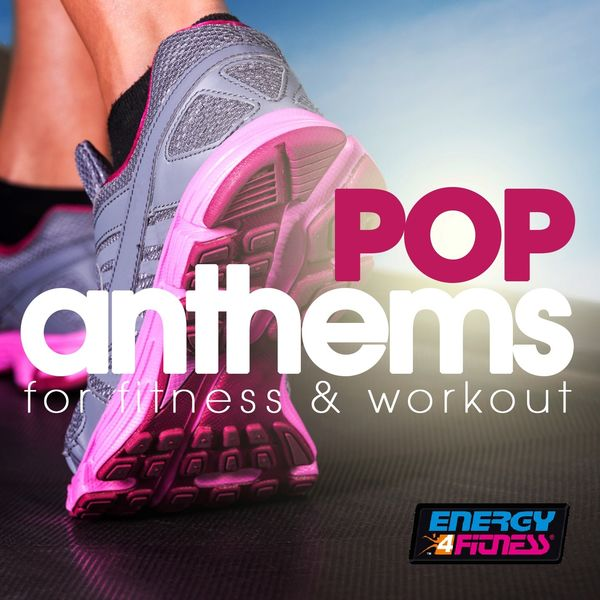 Various Artists - Pop Anthems For Fitness & Workout (15 Tracks Non-Stop Mixed Compilation for Fitness & Workout - 128 Bpm / 32 Count)