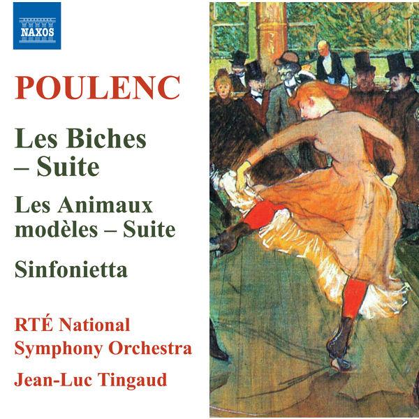 Jean-Luc Tingaud - Poulenc: Les biches Suite, Les animaux modèles Suite & Sinfonietta