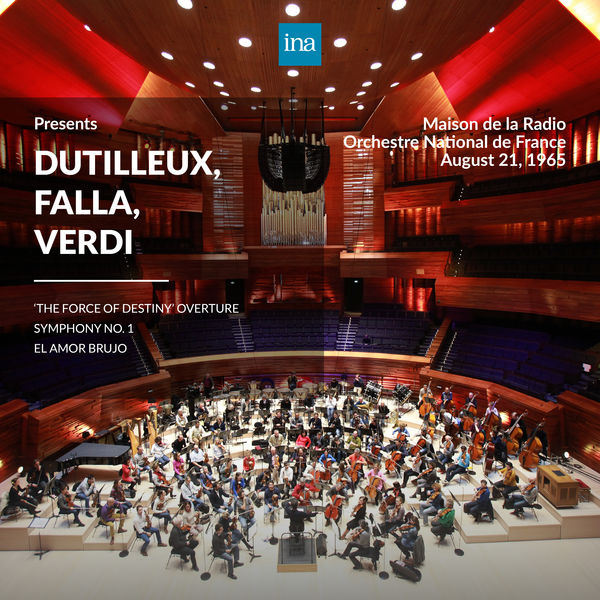 Orchestre National de France - INA Presents: Dutilleux, Falla, Verdi by Orchestre National de France at the Maison de la Radio