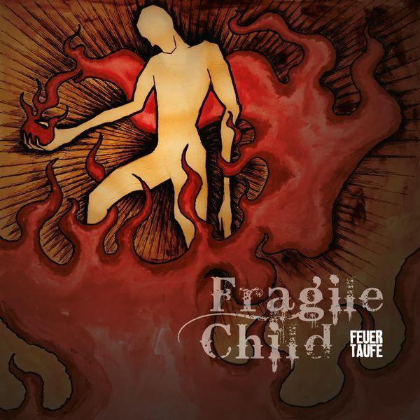 FragileChild|Feuertaufe (Special Edition)