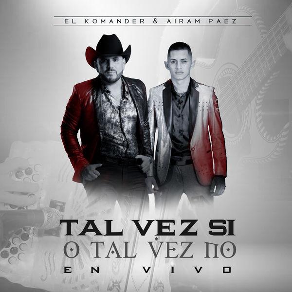 El Komander - Tal Vez Si O Tal Vez No  (En Vivo) [feat. Airam Paez]