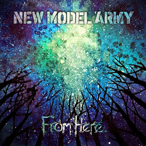 New Model Army - From Here