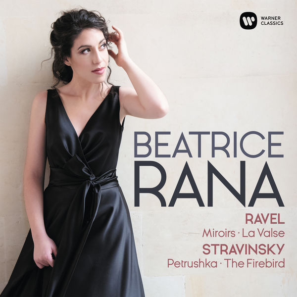 Beatrice Rana - Ravel : Miroirs, Valse - Stravinsky: Petrushka, The Firebird