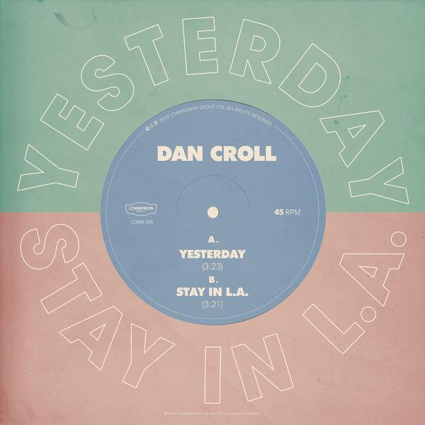 Dan Croll - Yesterday / Stay in L.A.
