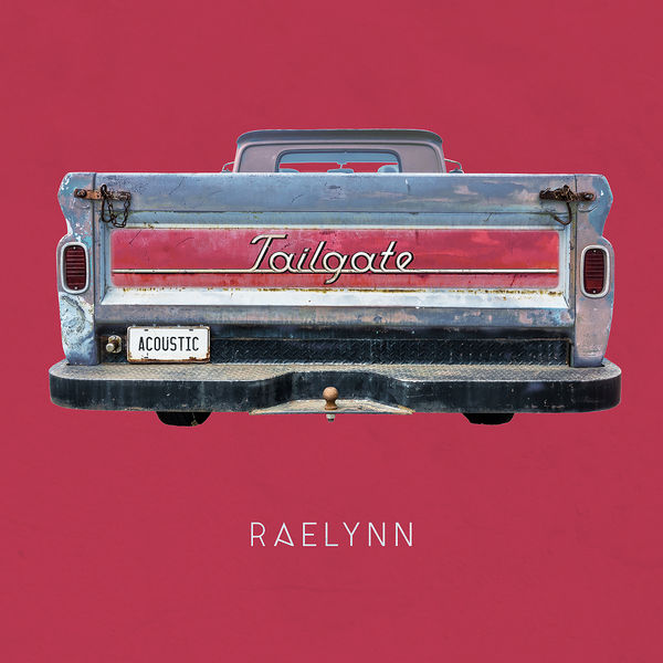 RaeLynn - Tailgate (Acoustic Version)