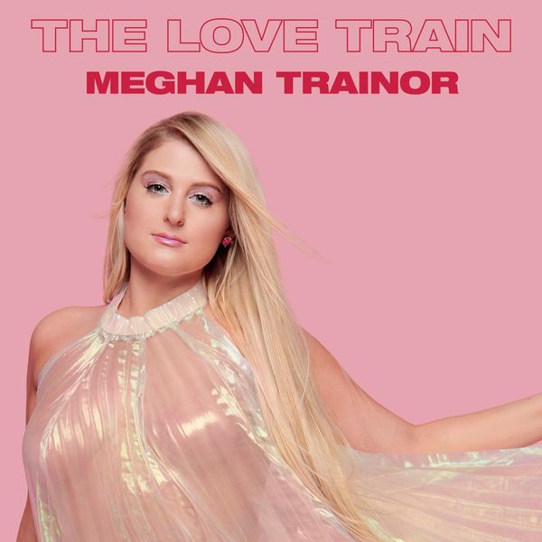 Meghan Trainor The Love Train