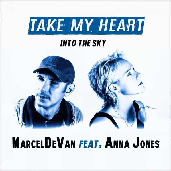 MarcelDeVan - Take My Heart into the Sky (2019 Edition)