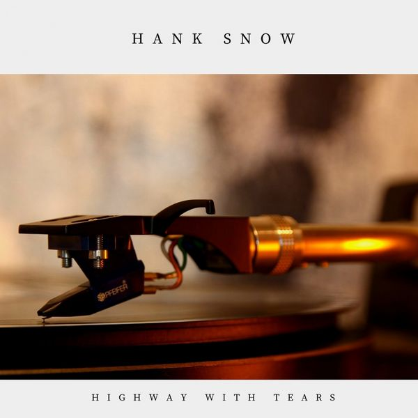 Hank Snow - Highway With Tears