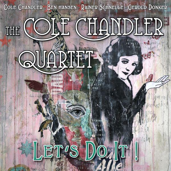 Cole Chandler Quartet - Let's Do It!