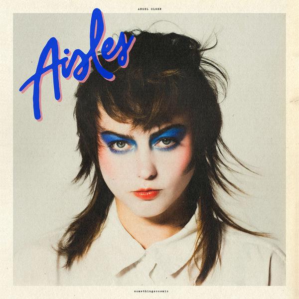 Angel Olsen|Aisles