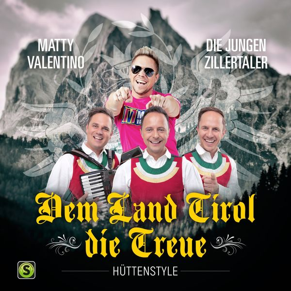 Matty Valentino - Dem Land Tirol Die Treue (Hüttenstyle)