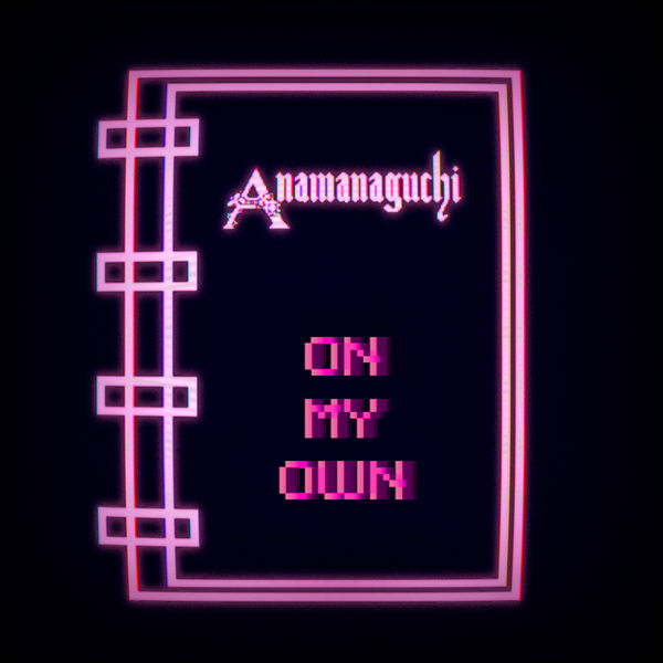 Anamanaguchi - On My Own