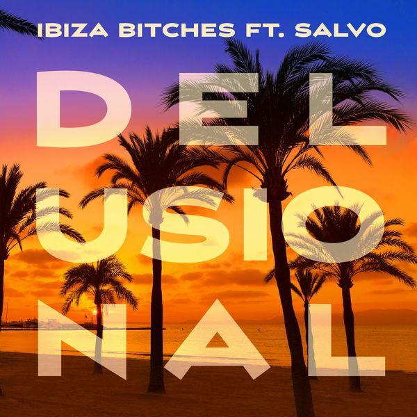 Ibiza Bitches - Delusional