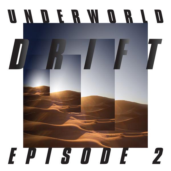 """Underworld - DRIFT Episode 2 """"ATOM"""""""