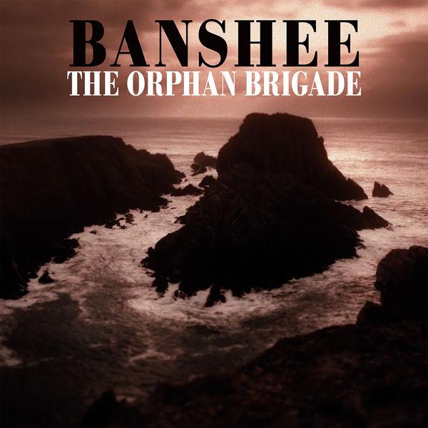 The Orphan Brigade - Banshee