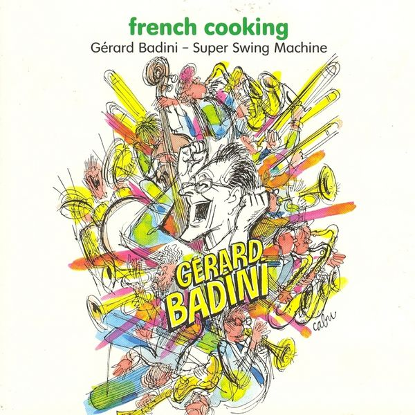 Gérard Badini and His Super Swing Machine - French Cooking