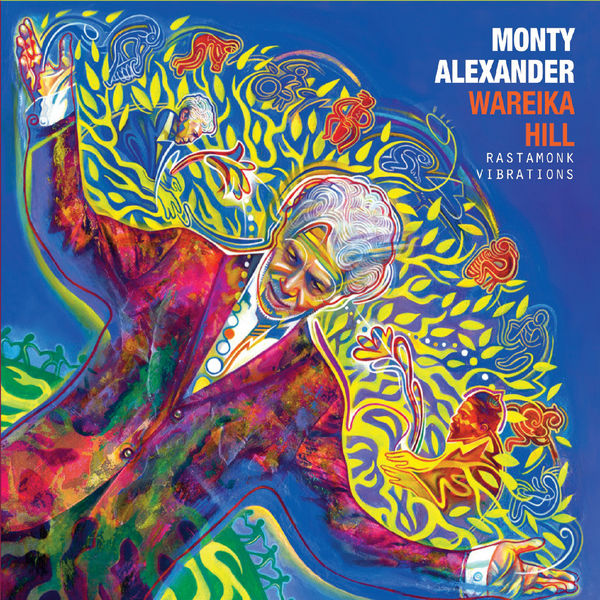 Monty Alexander - Wareika Hill Rastamonk Vibrations