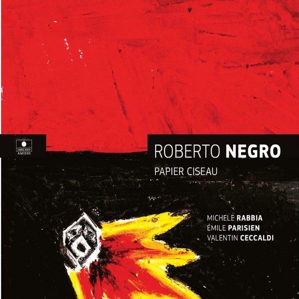 Roberto Negro - Papier ciseau