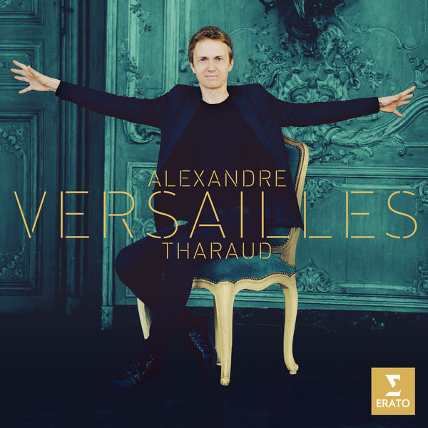 Alexandre Tharaud - Versailles (Rameau, Visée, Royer, Couperin, Lully...)