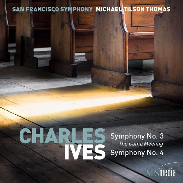 "San Francisco Symphony - Ives: Symphony No. 3, ""The Camp Meeting"" & Symphony No. 4"